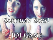 JOI Game! Saffron Says! Sexy Snapchat Saturday - May 14th 2016