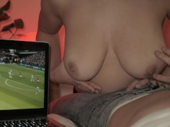 My Girlfriend Interrupts Me While Watching Football To Play With My Dick