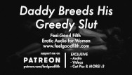 Free streaming adult audio Ddlg roleplay: daddy breeds his little slut erotic audio for women