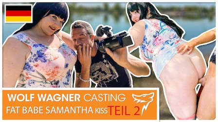 German Pornstar Samantha Kiss needs a sugar daddy dick in her pussy (PT. 2)! Wolf Wagner Casting